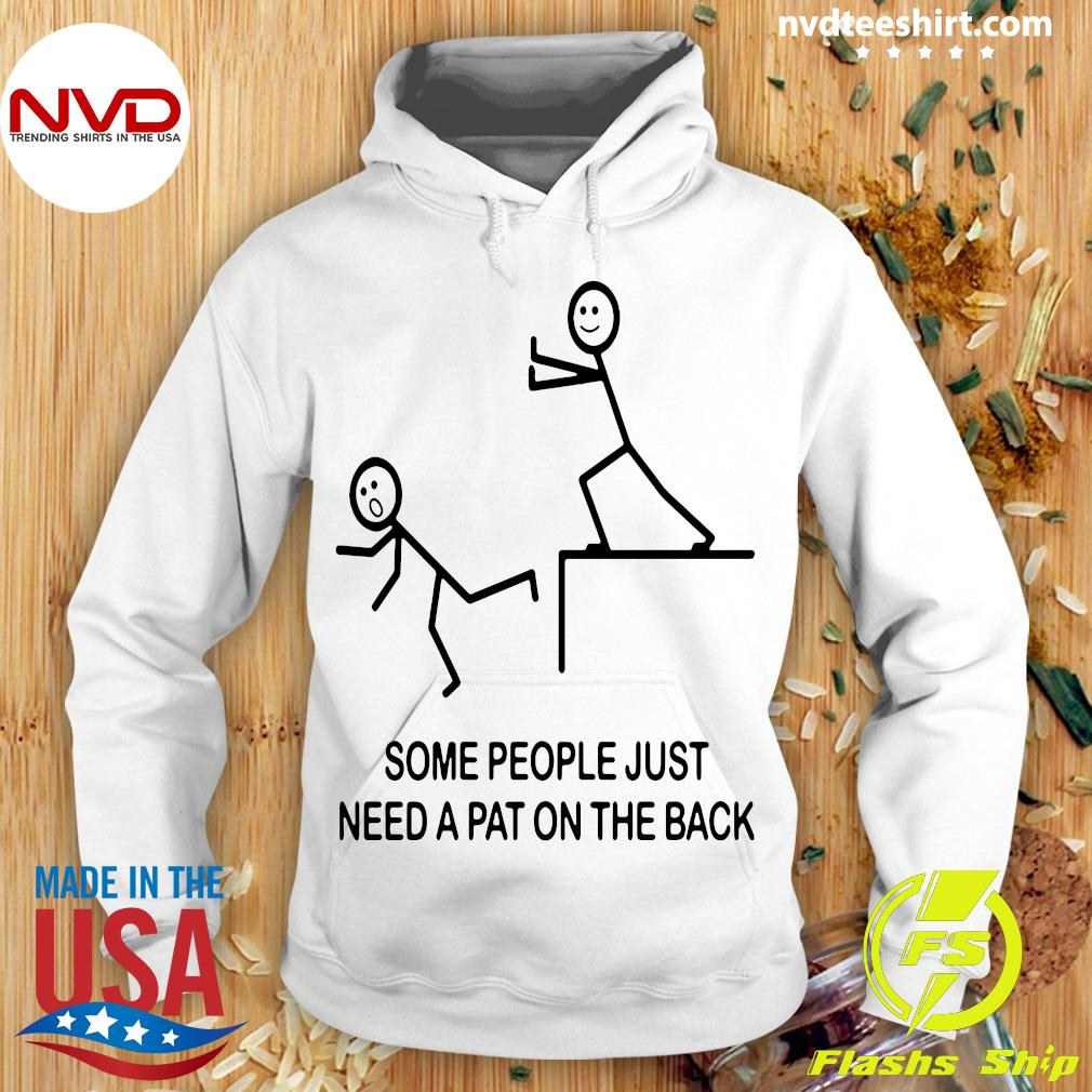 Official Some People Just Need A Pat On The Back T-s Hoodie