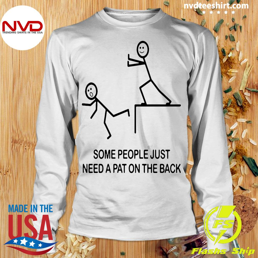 Official Some People Just Need A Pat On The Back T-s Longsleeve