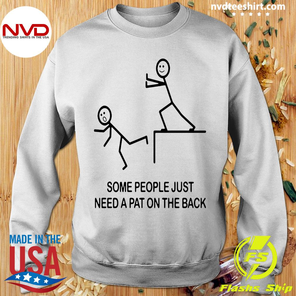 Official Some People Just Need A Pat On The Back T-s Sweater