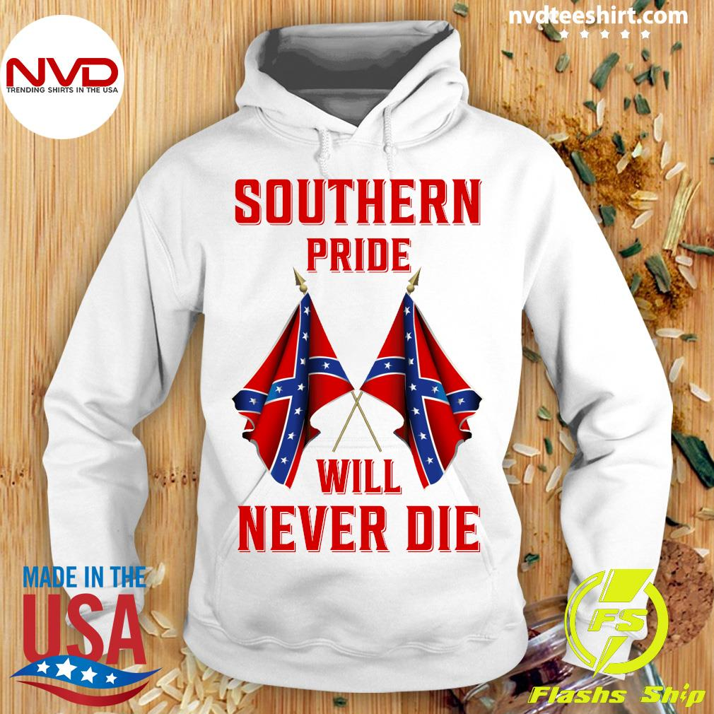 Official Southern Pride Will Never Die Flag Us T-s Hoodie