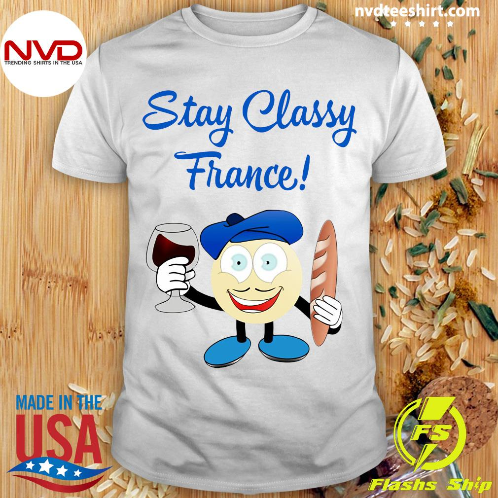 Official Stay Classy France T-shirt