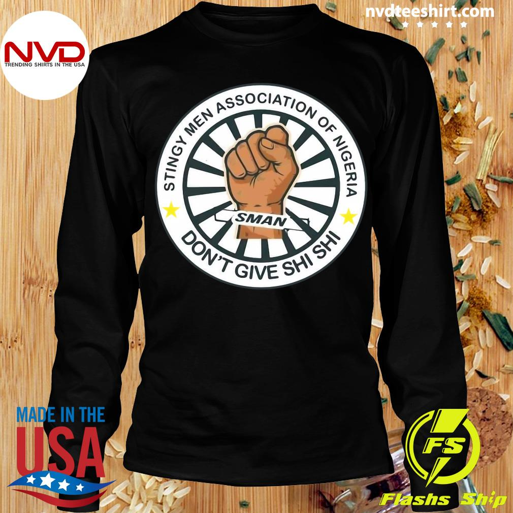 Official Stingy Men Association Of Nigeria Man Don't Give Shi Shi T-s Longsleeve