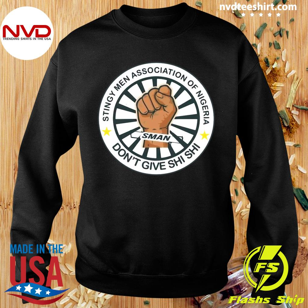 Official Stingy Men Association Of Nigeria Man Don't Give Shi Shi T-s Sweater