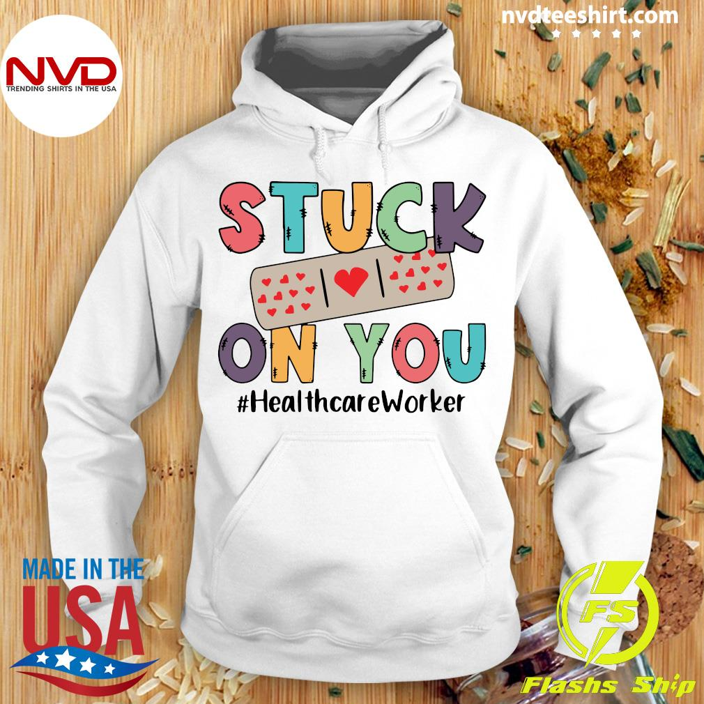 Official Stuck On You #Healthcare Worker T-s Hoodie