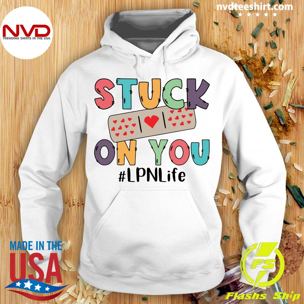 Official Stuck On You #LPN Life T-s Hoodie