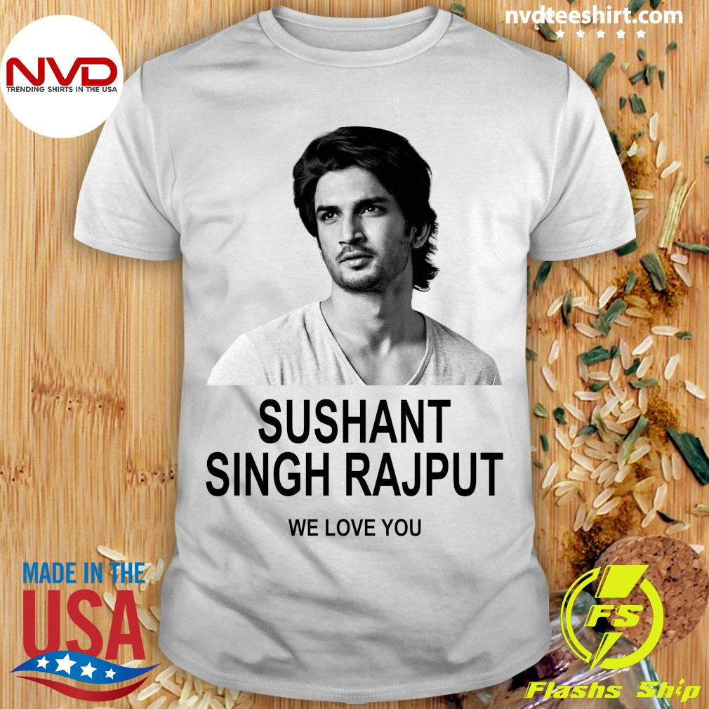 Official Sushant Singh Rajput We Love You T-shirt