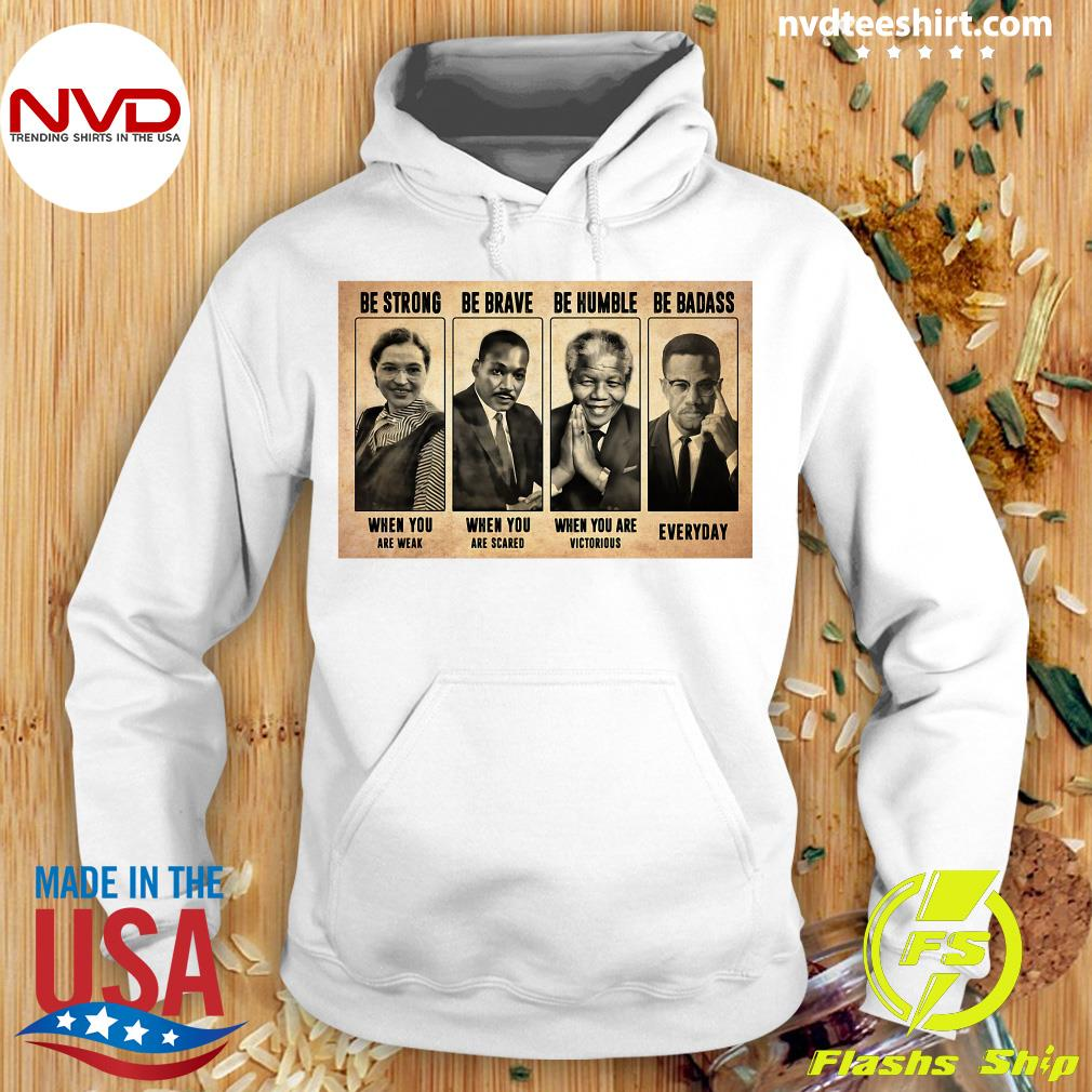 Official The Famous People Be Strong Be Brave Be Humble Be Badass T-s Hoodie