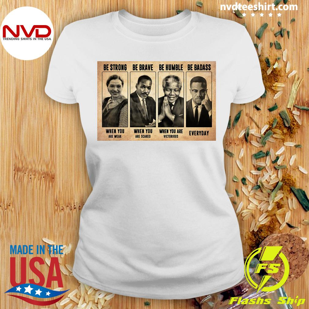Official The Famous People Be Strong Be Brave Be Humble Be Badass T-s Ladies tee