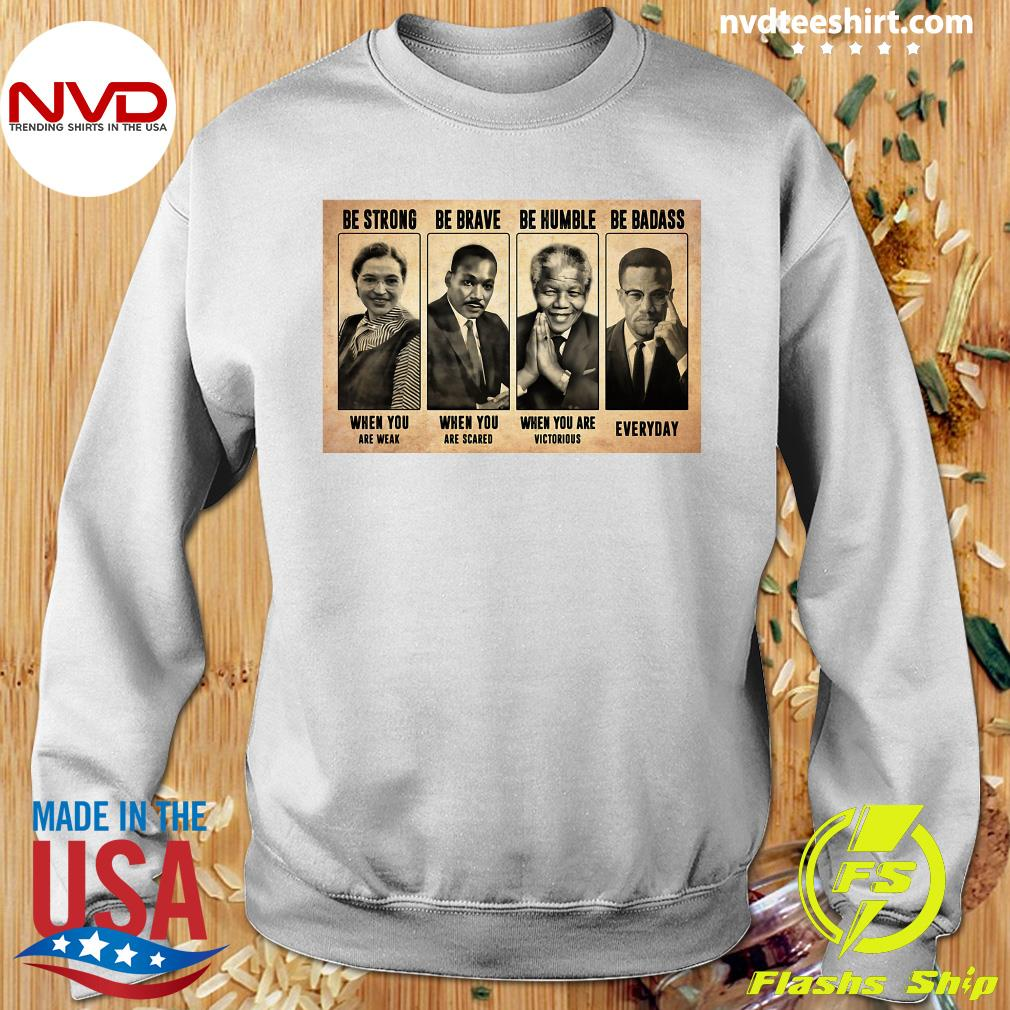 Official The Famous People Be Strong Be Brave Be Humble Be Badass T-s Sweater