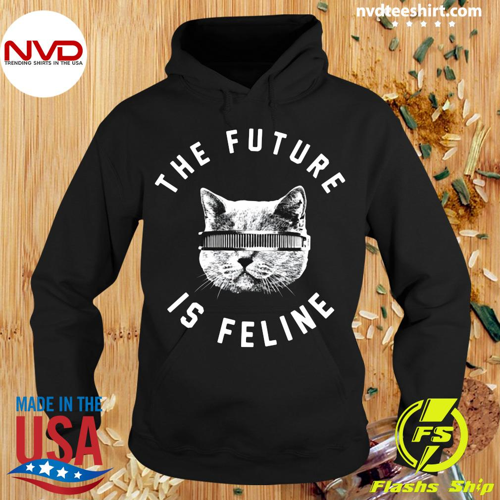 Official The Future Is Feline Cat Funny T-s Hoodie