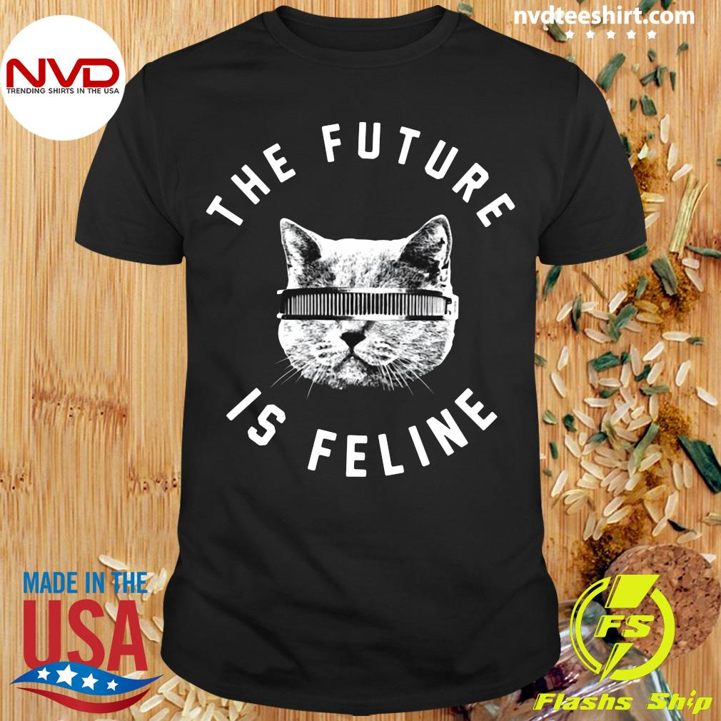 Official The Future Is Feline Cat Funny T-shirt