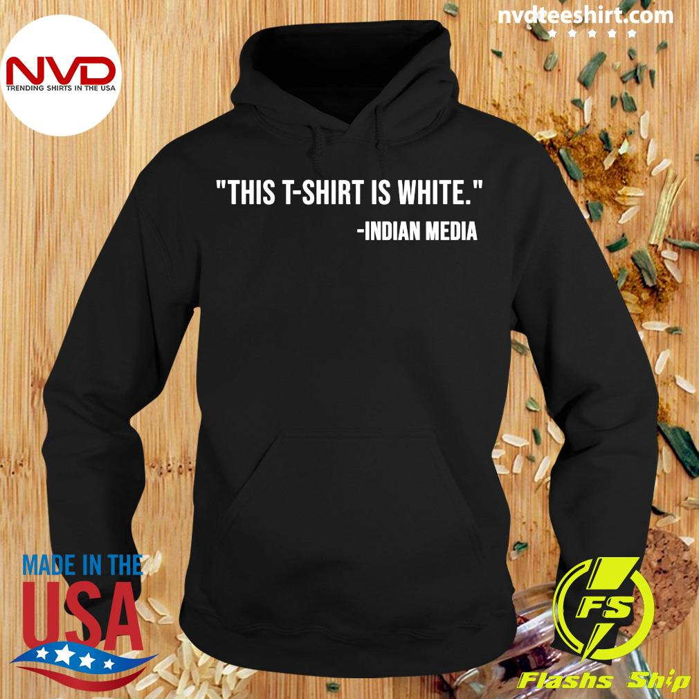 Official This T-shirt Is White Indian Media T-s Hoodie