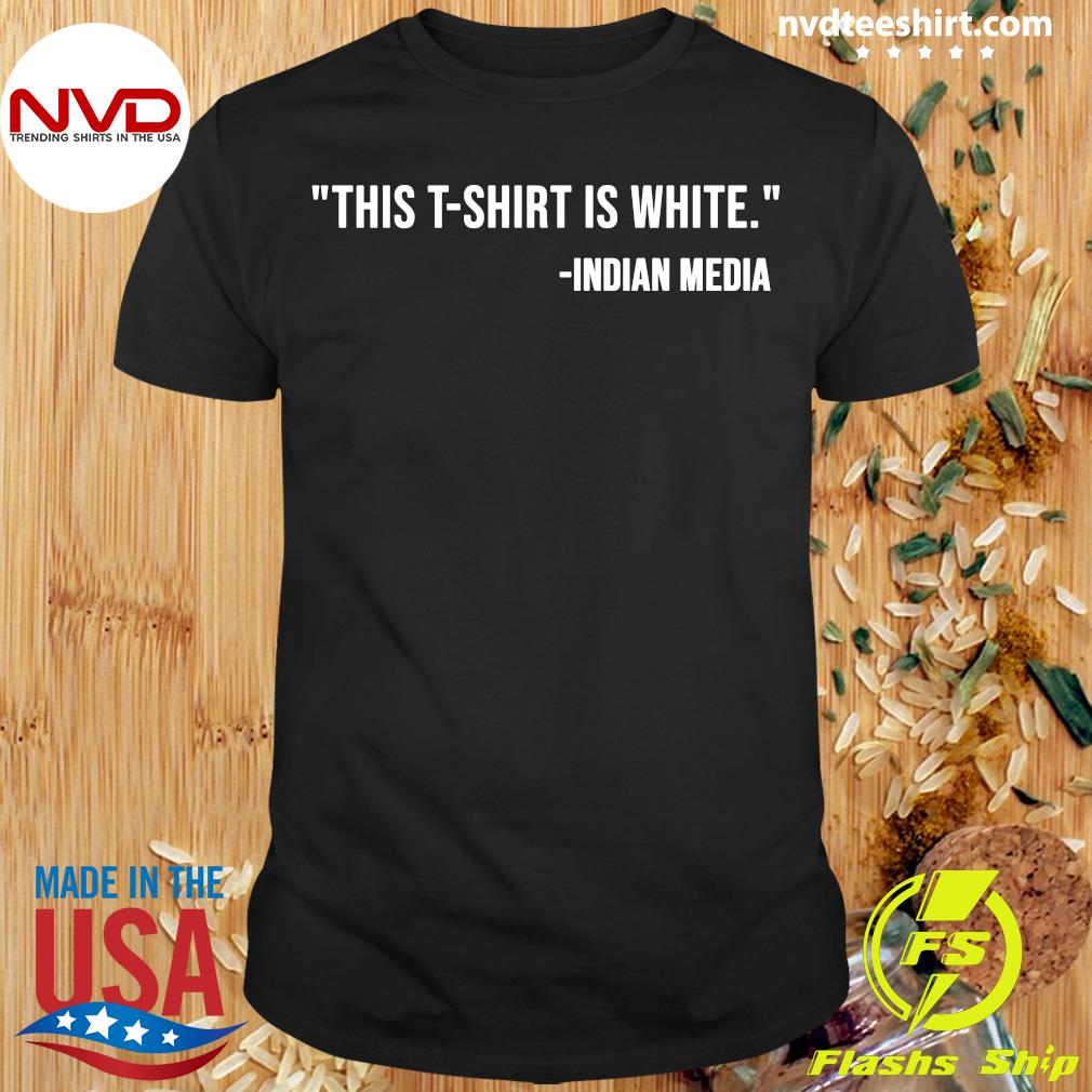 Official This T-shirt Is White Indian Media T-shirt