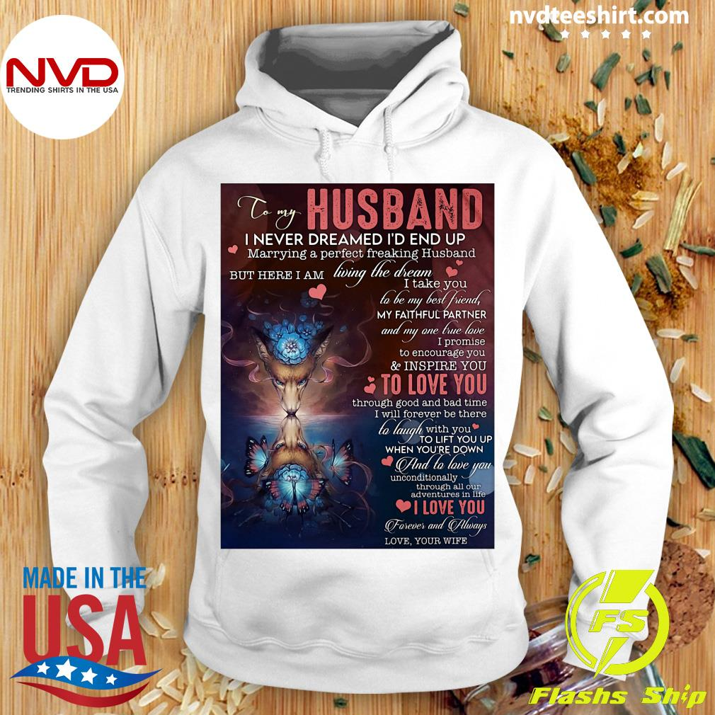Official To My Husband I Never Dreamed I'd End Up Marrying A Perfect Freakin Husband T-s Hoodie
