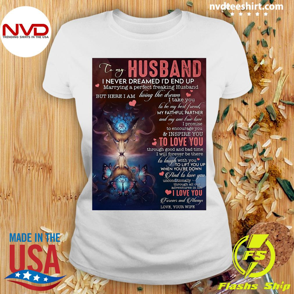 Official To My Husband I Never Dreamed I'd End Up Marrying A Perfect Freakin Husband T-s Ladies tee