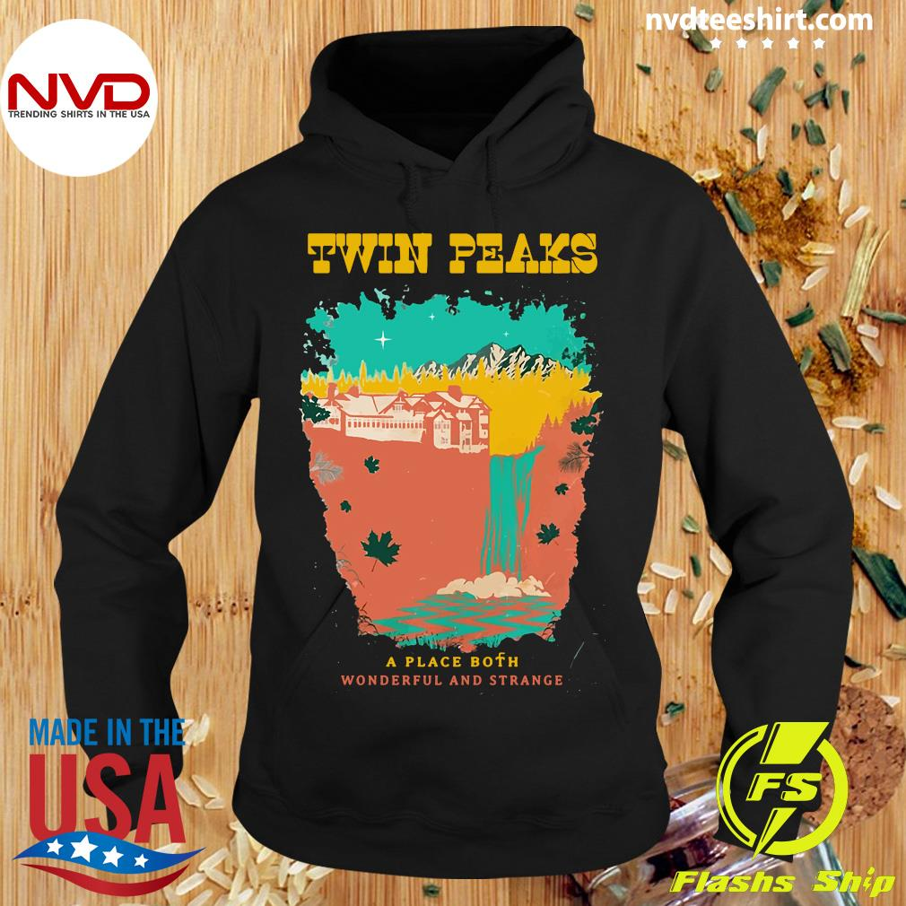 Official Twin Peaks A Place Both Wonderful And Strange T-s Hoodie
