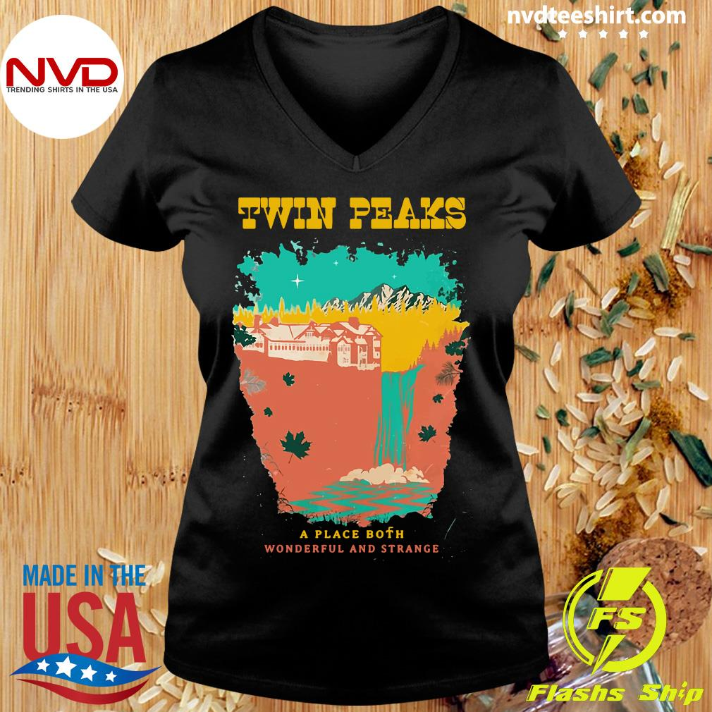 Official Twin Peaks A Place Both Wonderful And Strange T-s Ladies tee