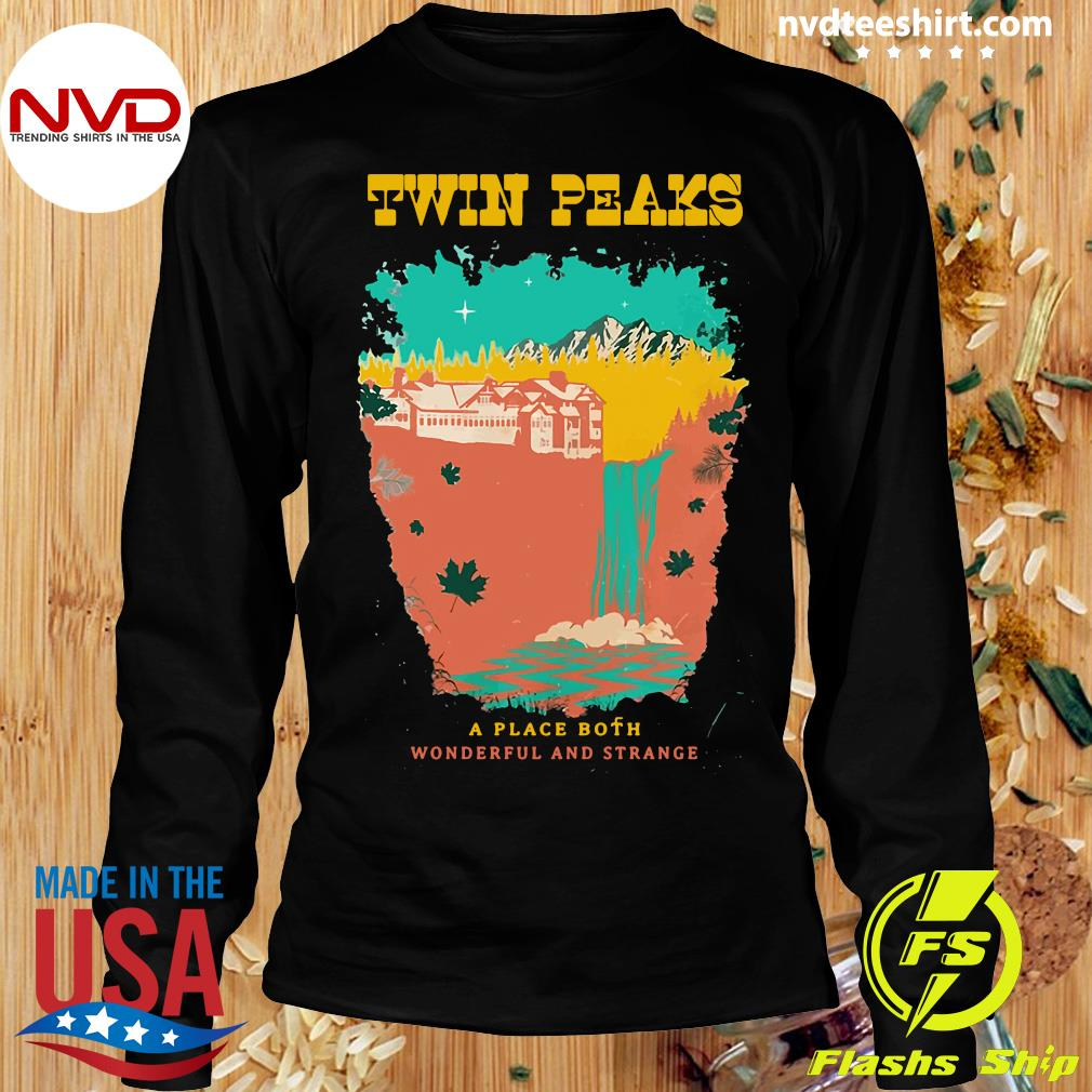 Official Twin Peaks A Place Both Wonderful And Strange T-s Longsleeve