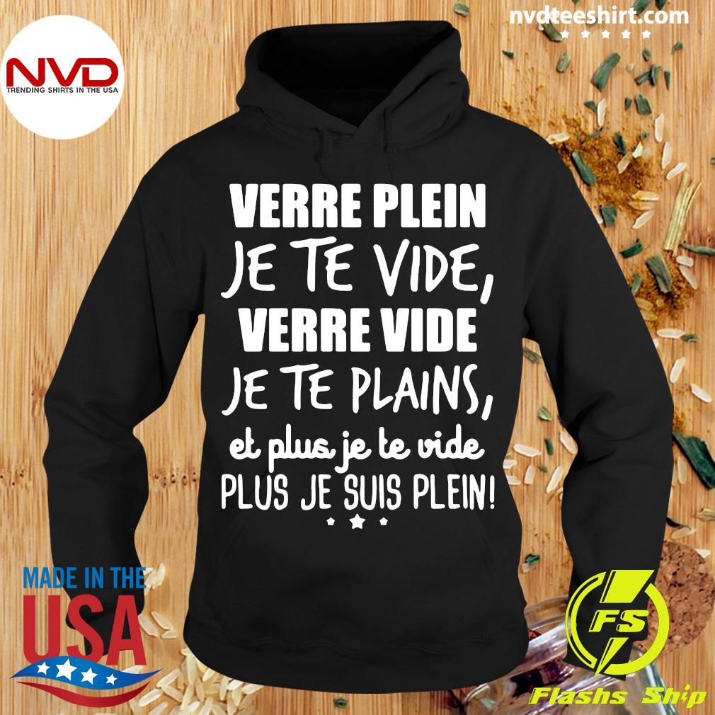 Official Verre Plein Je Te Vide Verre Vide Je Te Plains T-s Hoodie