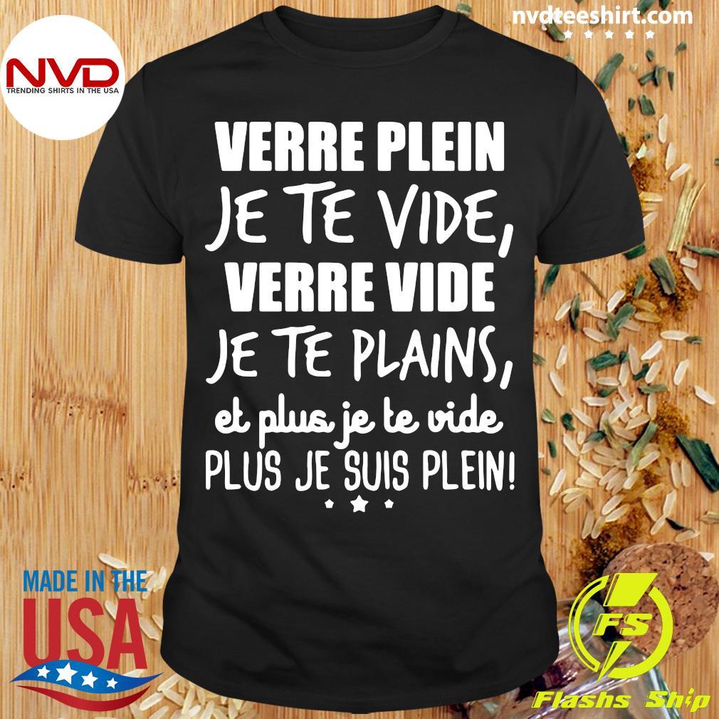 Official Verre Plein Je Te Vide Verre Vide Je Te Plains T-shirt