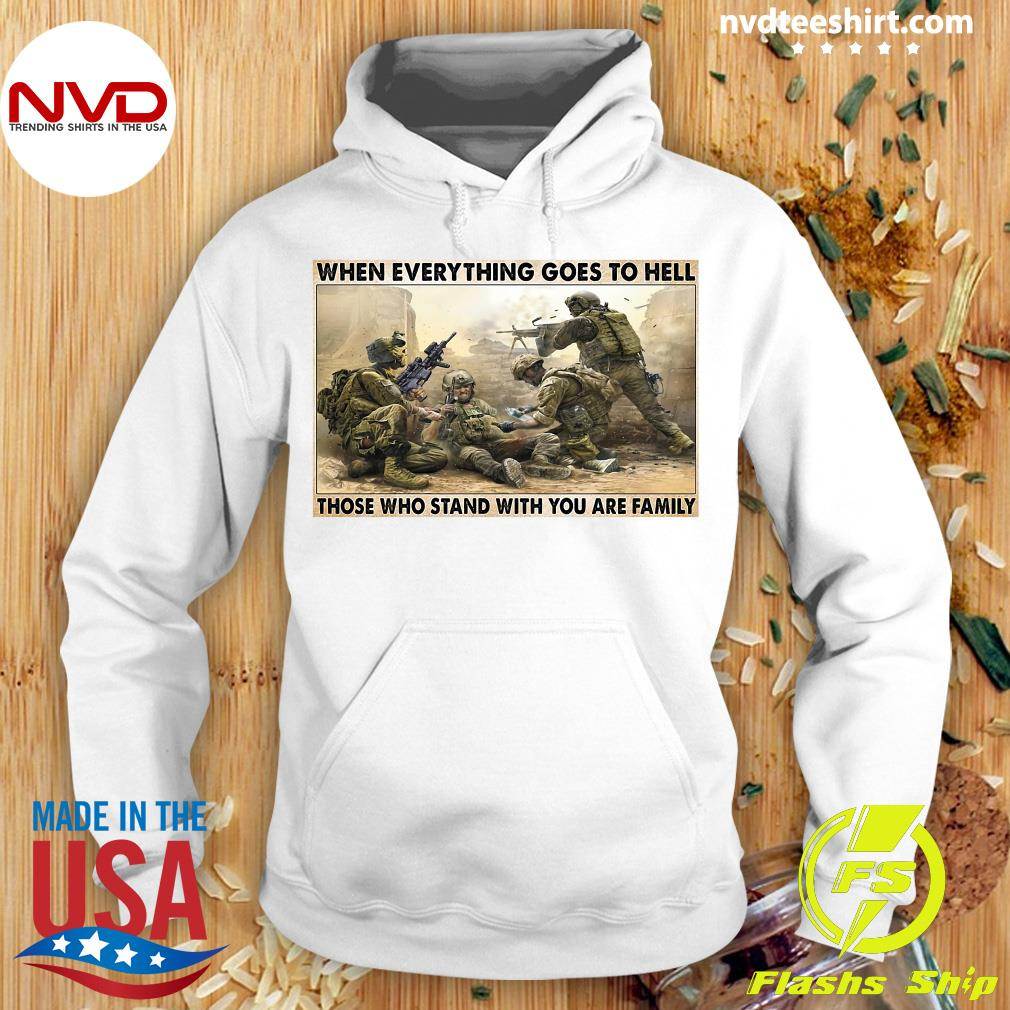 Official Veteran When Everything Goes To Hell Those Who Stand With You Are Family Poster T-s Hoodie