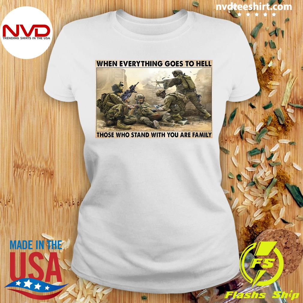 Official Veteran When Everything Goes To Hell Those Who Stand With You Are Family Poster T-s Ladies tee