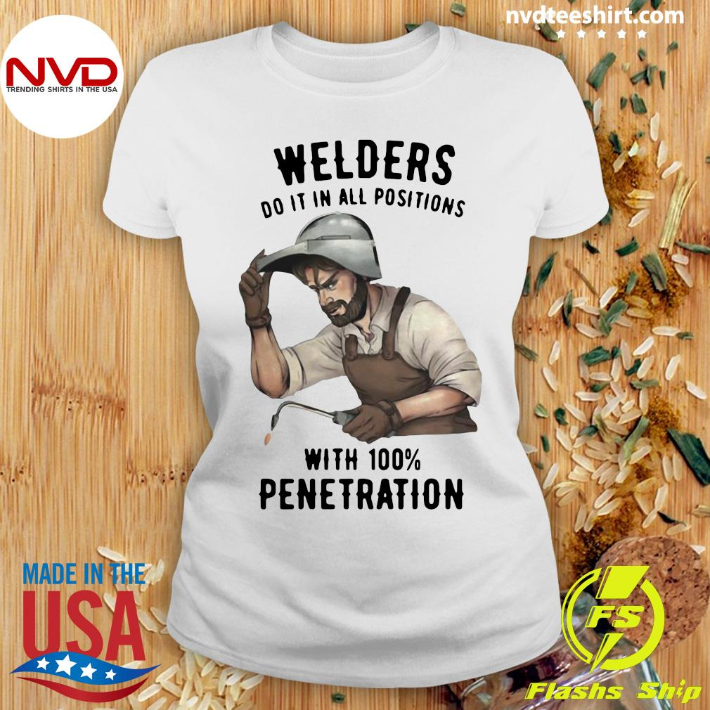 Official Welders Do It In All Positions With 100 Penetration T-s Ladies tee