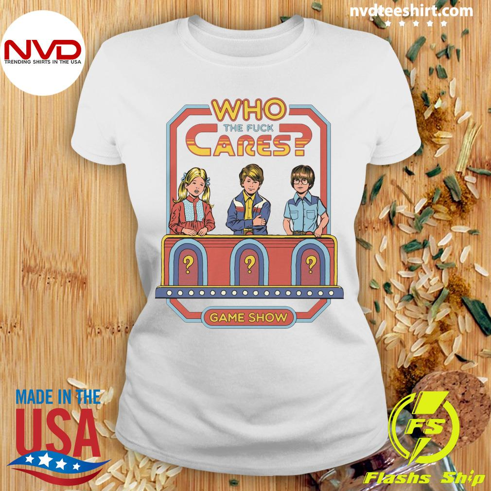 Official Who The Fuck Cares Game Show T-s Ladies tee