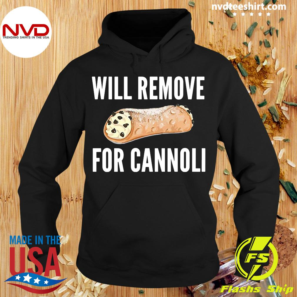 Official Will Remove For Cannoli T-s Hoodie