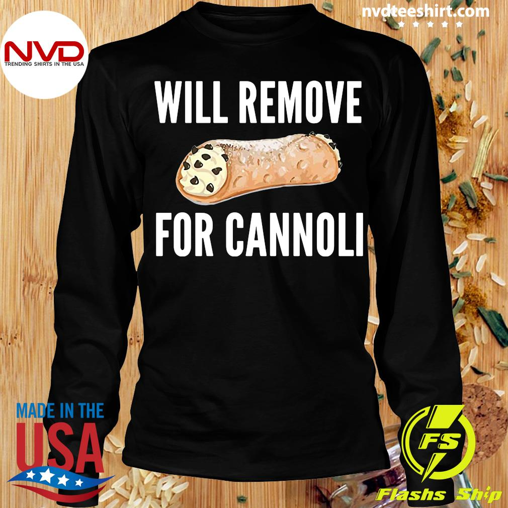 Official Will Remove For Cannoli T-s Longsleeve