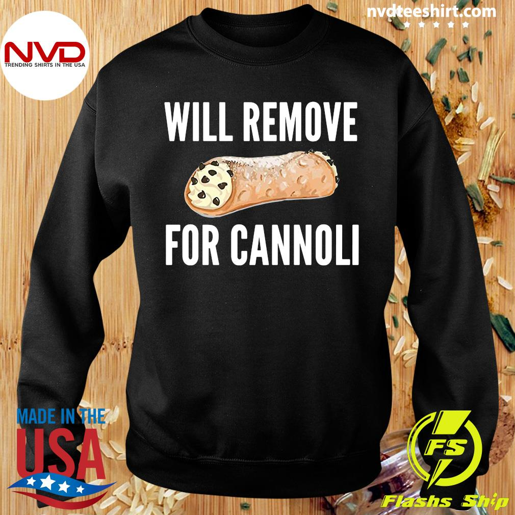 Official Will Remove For Cannoli T-s Sweater