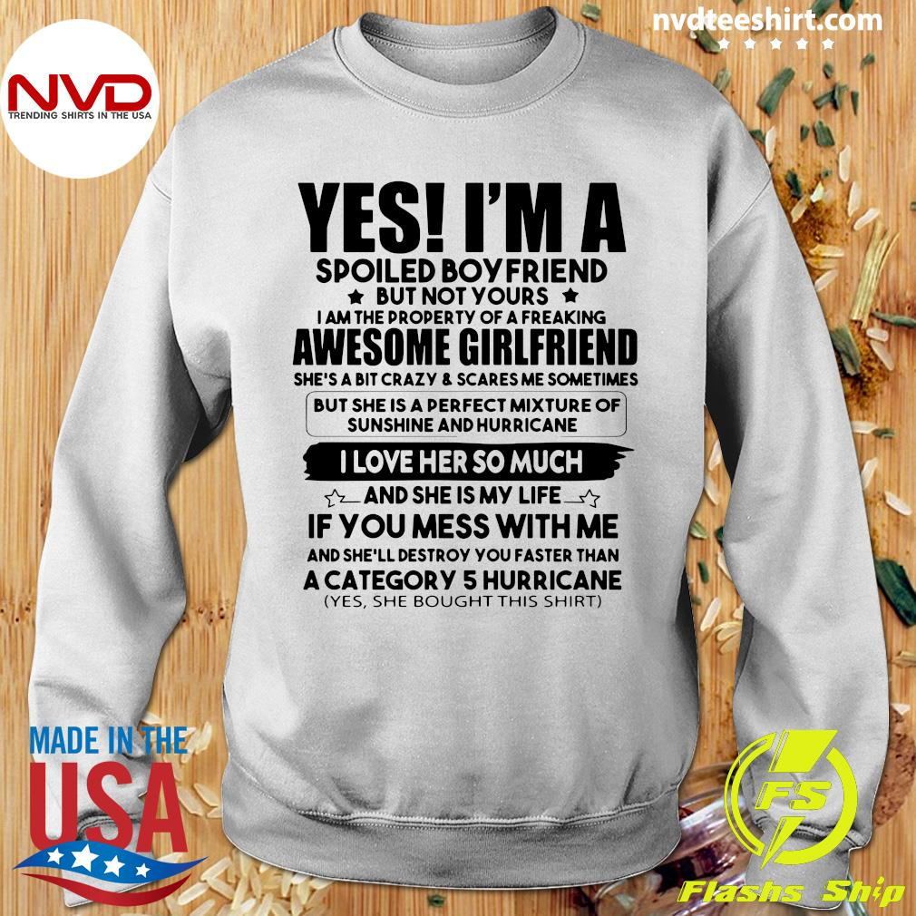 Official Yes I'm A Spoiled Boyfriend But Not Your Awesome Girlfriend I Love Her So Much T-s Sweater