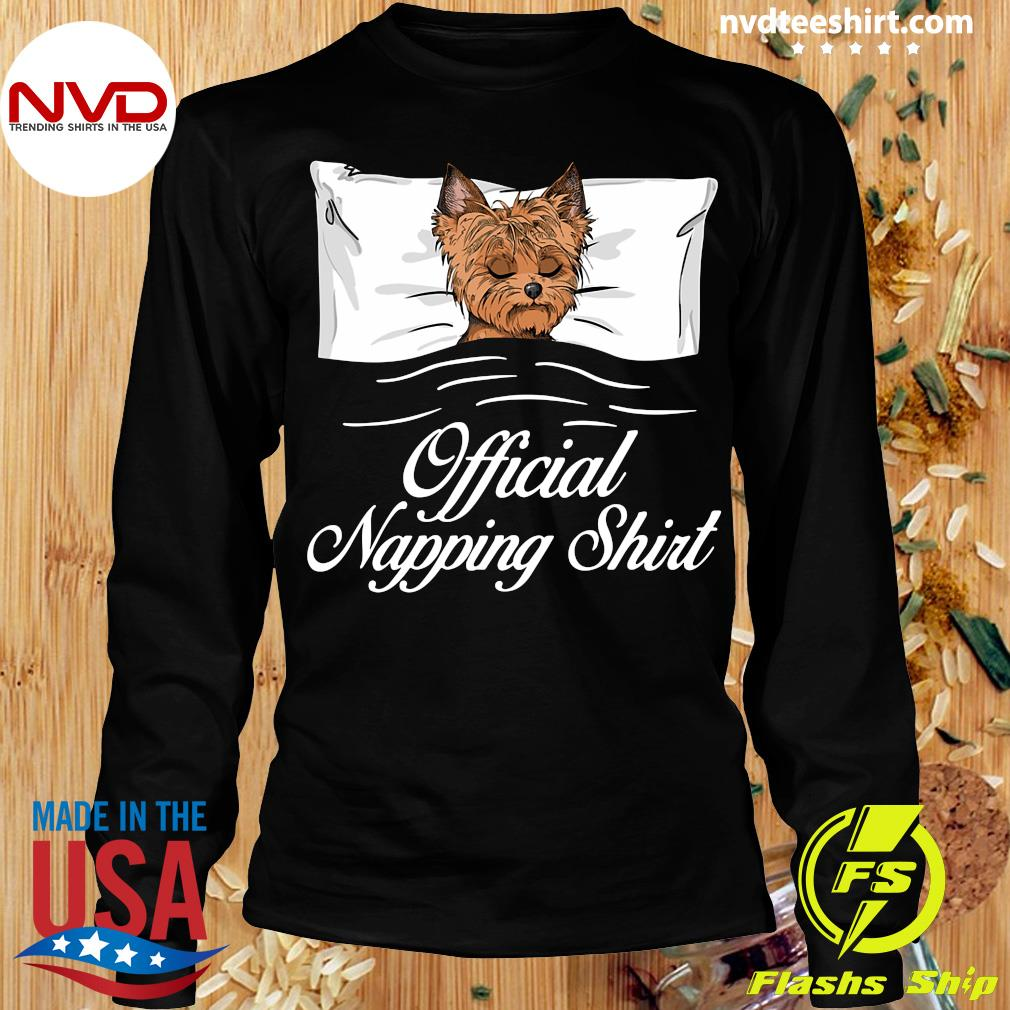 Official Yorkshire Terrier Official Napping T-s Longsleeve