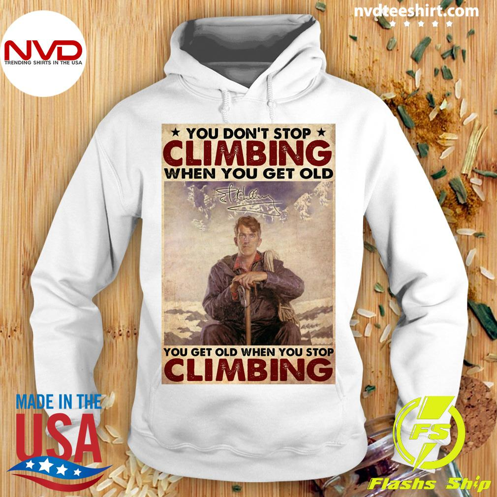 Official You Don't Stop Climbing When You Get Old You Get Old When You Stop Climbing T-s Hoodie