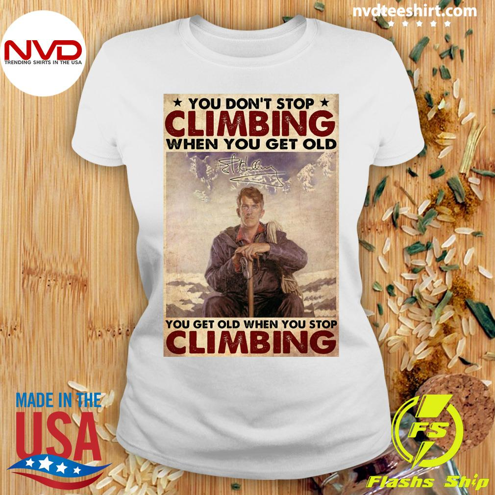 Official You Don't Stop Climbing When You Get Old You Get Old When You Stop Climbing T-s Ladies tee