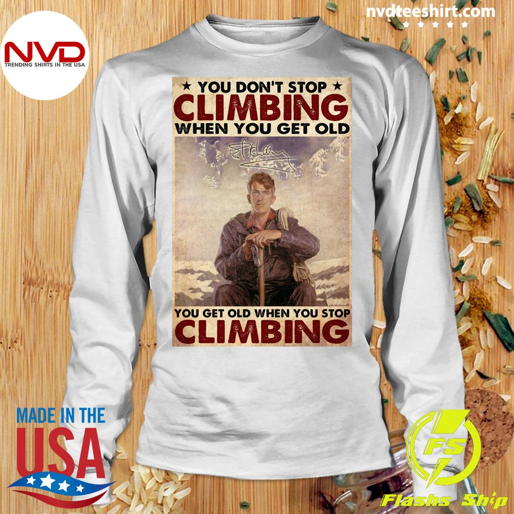 Official You Don't Stop Climbing When You Get Old You Get Old When You Stop Climbing T-s Longsleeve