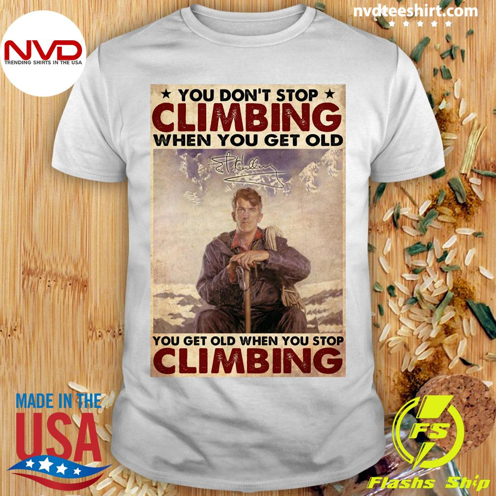 Official You Don't Stop Climbing When You Get Old You Get Old When You Stop Climbing T-shirt