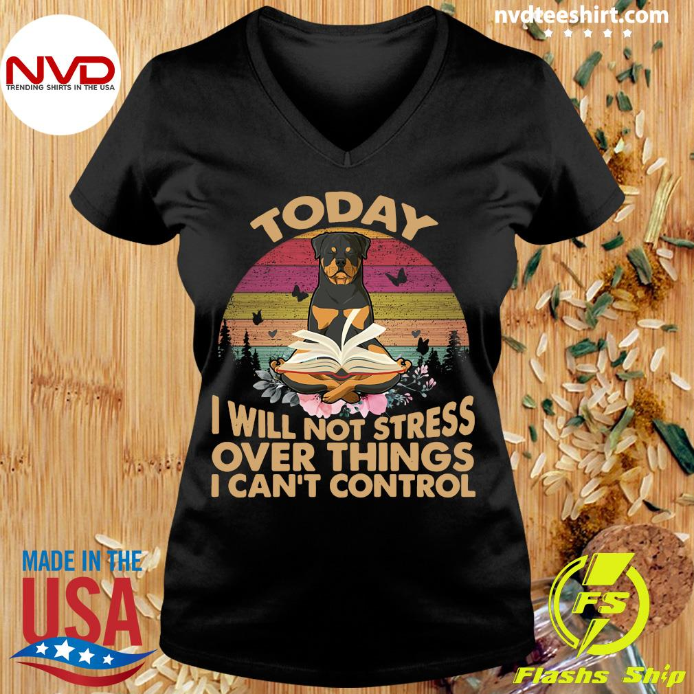 Vintage Retro Today I Will Not Stress Over Things I Can Control Rottweiler Dog T-s Ladies tee