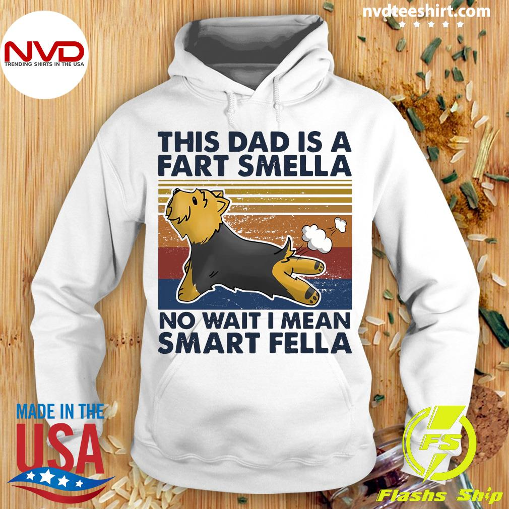 Vintage This Dad Is A Fart Smella No Wait I Mean Smart Fella Yorkshire Terrier Dog T-s Hoodie