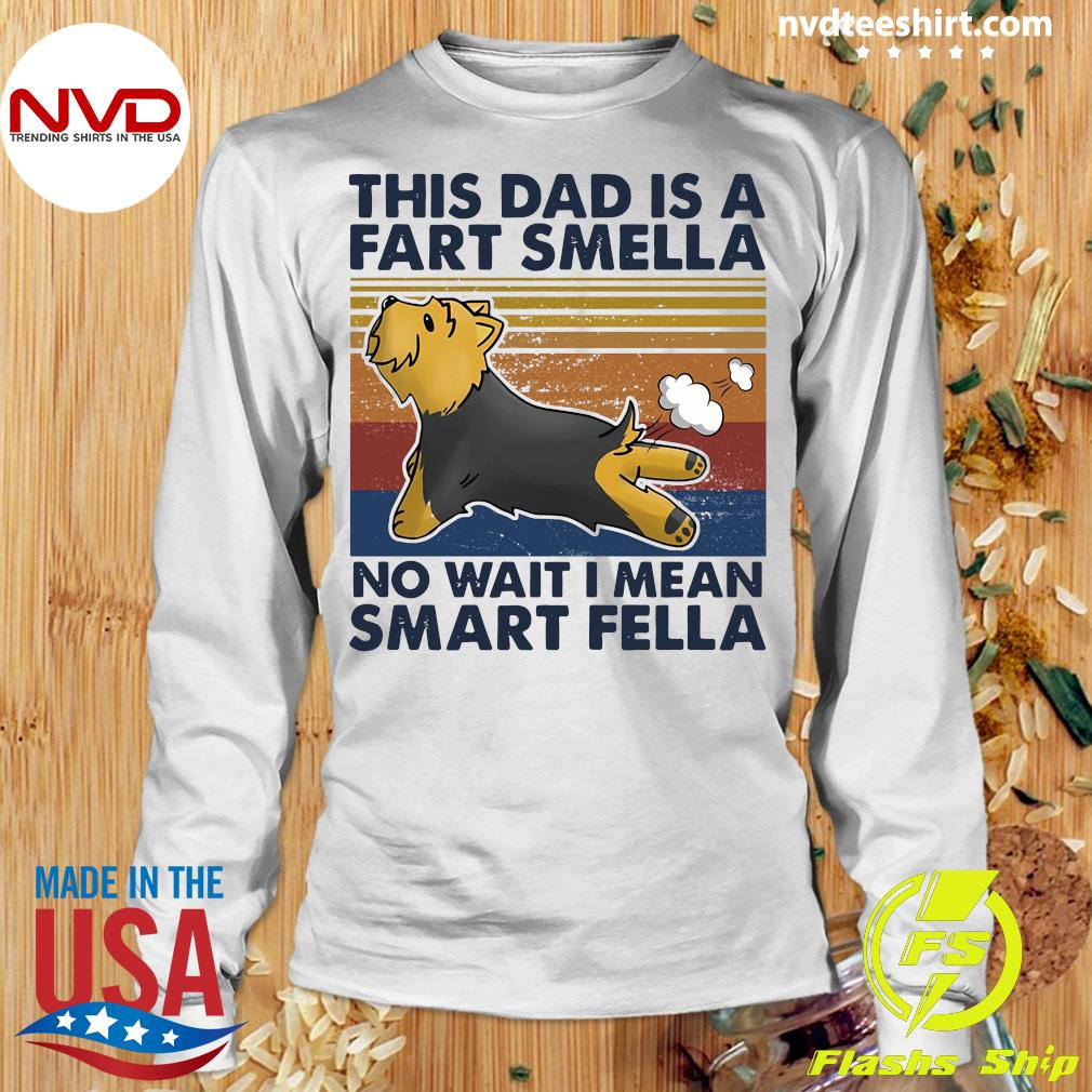 Vintage This Dad Is A Fart Smella No Wait I Mean Smart Fella Yorkshire Terrier Dog T-s Longsleeve
