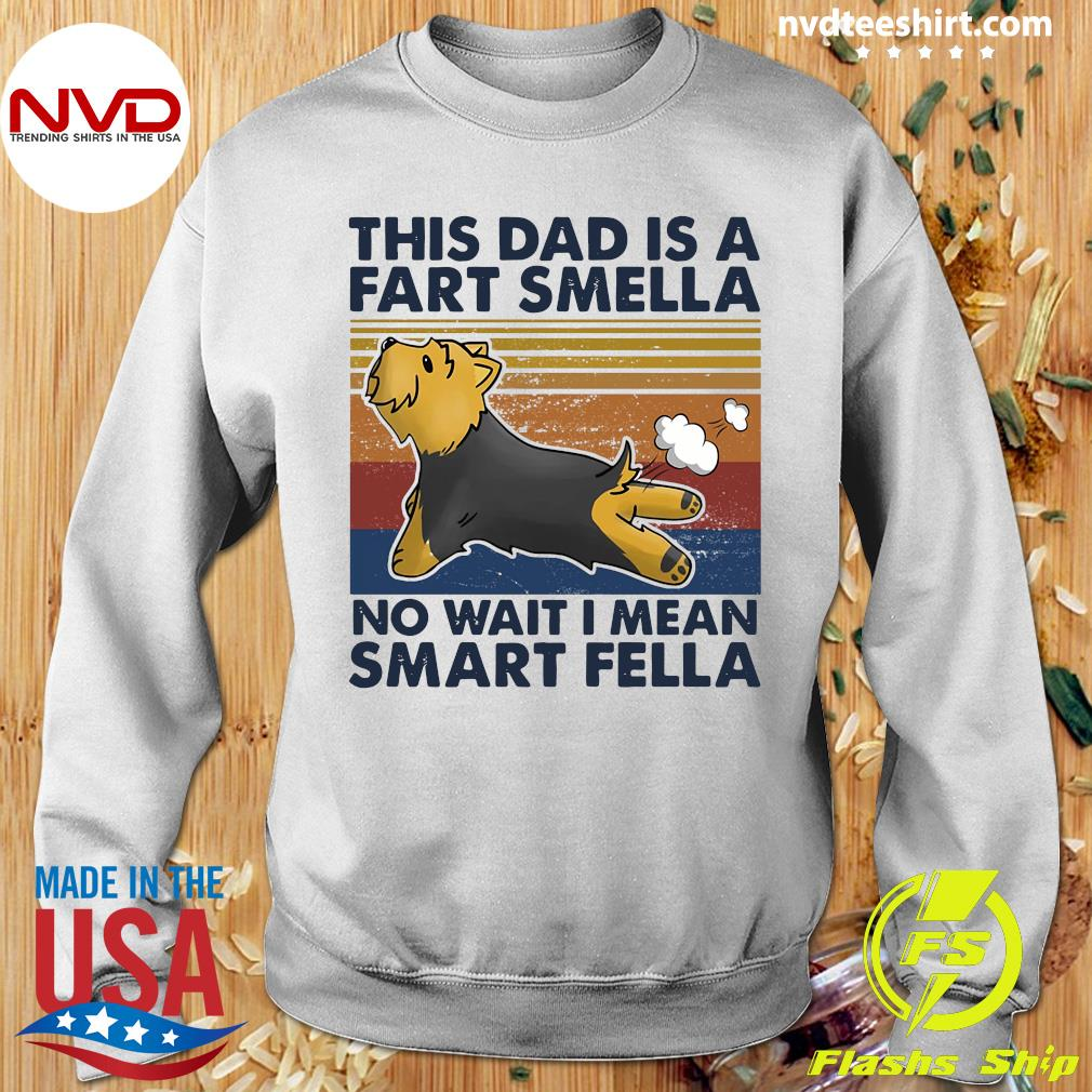 Vintage This Dad Is A Fart Smella No Wait I Mean Smart Fella Yorkshire Terrier Dog T-s Sweater