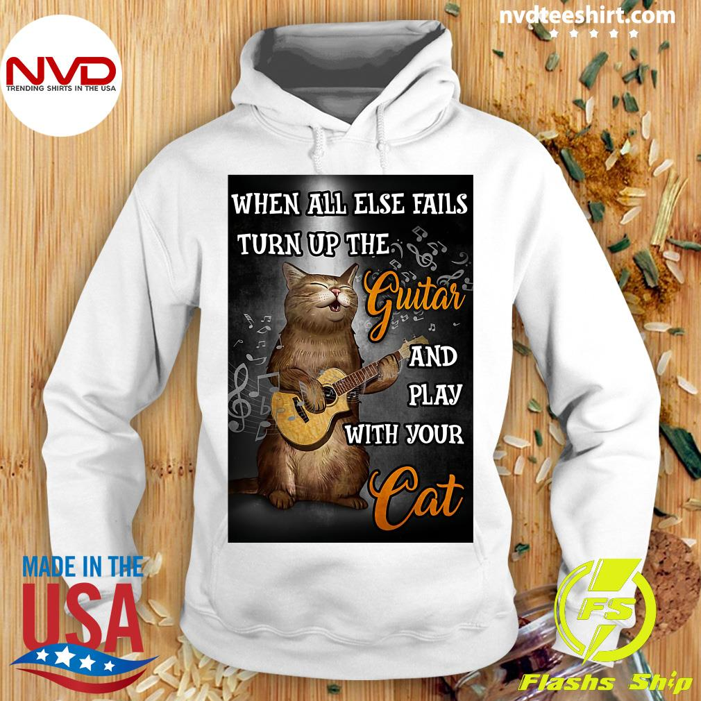 When All Else Fails Turn Up The Guitar And Play With Your Cat Funny T-s Hoodie