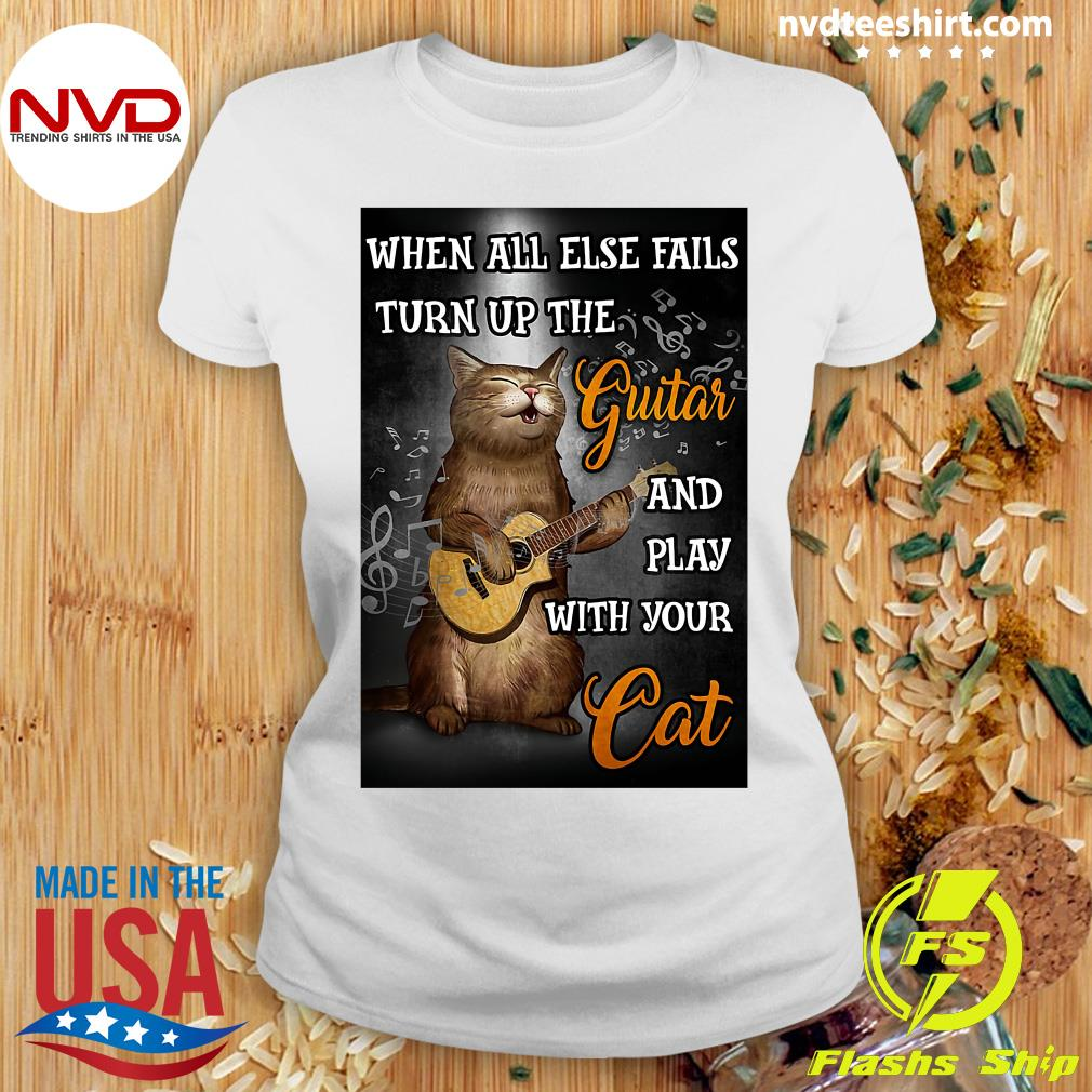 When All Else Fails Turn Up The Guitar And Play With Your Cat Funny T-s Ladies tee